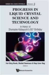 PROGRESS IN LIQUID CRYSTAL (LC) SCIENCE AND TECHNOLOGY
