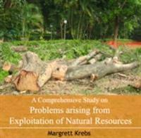 Comprehensive Study on Problems arising from Exploitation of Natural Resources, A