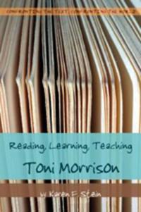 Reading, Learning, Teaching Toni Morrison