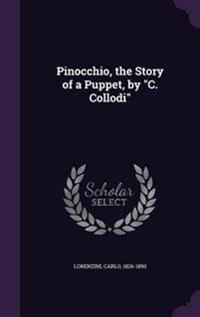 Pinocchio, the Story of a Puppet, by C. Collodi