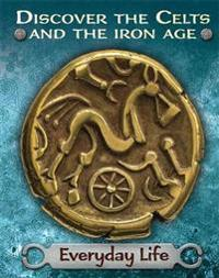 Discover the Celts and the Iron Age