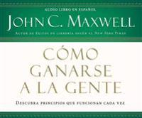 Camo Ganarse a la Gente (Winning with People)