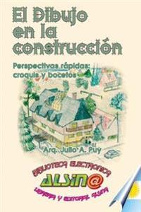 El Dibujo En La Construccion: Perpectivas Rapidas: Croquis y Bocetos