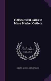 Floricultural Sales in Mass Market Outlets