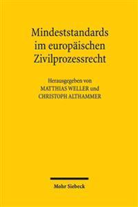 Mindeststandards Im Europaischen Zivilprozessrecht: Grundvoraussetzung Fur Gegenseitiges Vertrauen