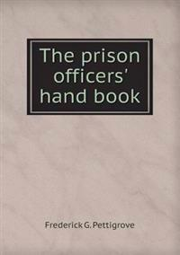 The Prison Officers' Hand Book