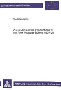 Visual AIDS in the Productions of the First Piscator-buhne, 1927-28