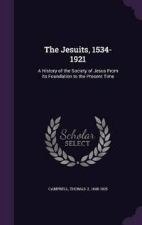 The Jesuits, 1534-1921