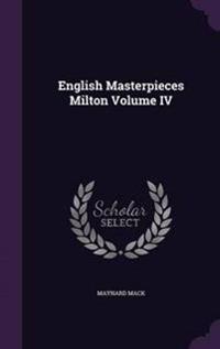 English Masterpieces Milton; Volume IV