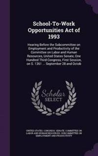 School-To-Work Opportunities Act of 1993