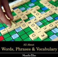 All About Words, Phrases & Vocabulary