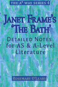 Janet Frame's 'The Bath': Detailed Notes for as & A-Level Literature