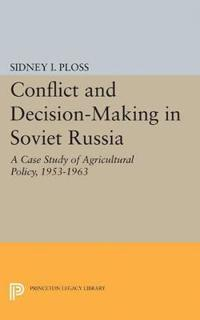 Conflict and Decision-making in Soviet Russia
