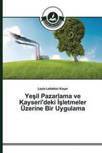 Ye Il Pazarlama Ve Kayseri'deki Letmeler Uzerine Bir Uygulama