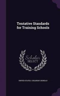 Tentative Standards for Training Schools