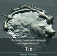 Chemistry, Compounds, Minerals and Applications of Tin