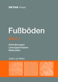 Fussboden Band 1: Anforderungen, Losungsprinzipien, Materialien