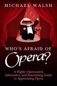 Who's Afraid of Opera?