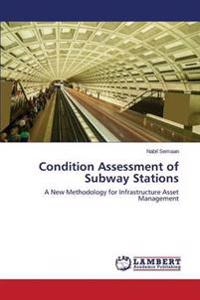 Condition Assessment of Subway Stations