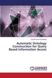 Automatic Ontology Construction for Query Based Information Access