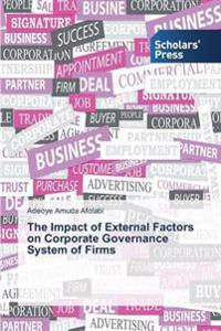 The Impact of External Factors on Corporate Governance System of Firms