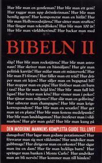Bibeln II : den moderne mannens kompletta guide till livet