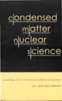 CONDENSED MATTER NUCLEAR SCIENCE - PROCEEDINGS OF THE 11TH INTERNATIONAL CONFERENCE ON COLD FUSION