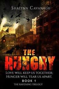 The Hungry: Love Will Keep Us Together; Hunger Will Tear Us Apart