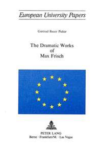 Dramatic Works of Max Frisch