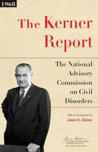 The Kerner Report: The National Advisory Commission on Civil Disorders