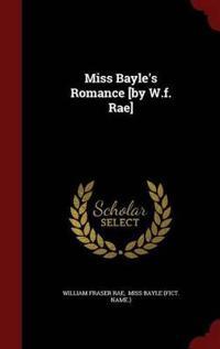 Miss Bayle's Romance [By W.F. Rae]