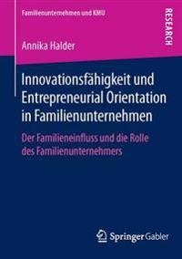 Innovationsf higkeit Und Entrepreneurial Orientation in Familienunternehmen