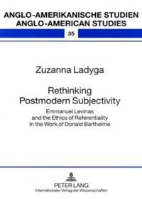 Rethinking Postmodern Subjectivity