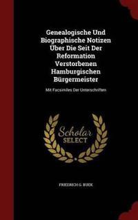 Genealogische Und Biographische Notizen Uber Die Seit Der Reformation Verstorbenen Hamburgischen Burgermeister