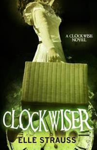 Clockwiser: A Young Adult Time Travel Romance