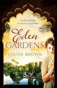 Eden gardens - the unputdownable story of love in an indian summer
