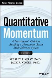 Quantitative Momentum: A Practitioner's Guide to Building a Momentum-Based