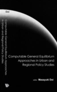 COMPUTABLE GENERAL EQUILIBRIUM APPROACHES IN URBAN AND REGIONAL POLICY STUDIES