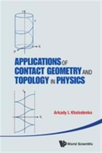 Applications Of Contact Geometry And Topology In Physics