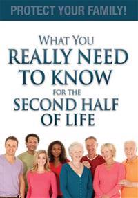 What You Really Need to Know for the Second Half of Life: Protect Your Family!