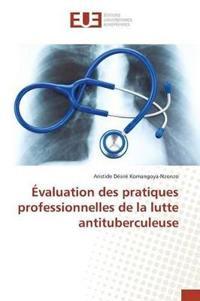 �valuation Des Pratiques Professionnelles de la Lutte Antituberculeuse