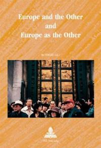 Europe and the Other and Europe as the Other
