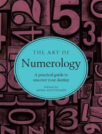 The Art of Numerology: A Practical Guide to Uncover Your Desitny