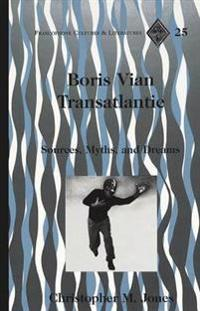Boris Vian Transatlantic: Sources, Myths, and Dreams