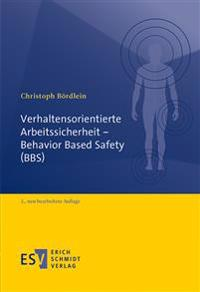 Verhaltensorientierte Arbeitssicherheit - Behavior Based Safety (BBS)