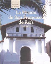 La Mision de San Francisco de Asis (Discovering Mission San Francisco de Asis)