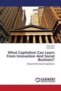 What Capitalism Can Learn from Innovation and Social Business?