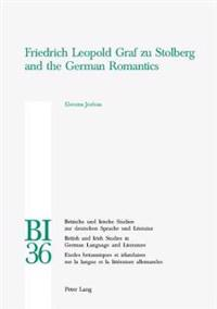 Friedrich Leopold Graf Zu Stolberg and the German Romantics
