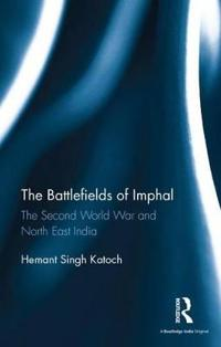 The Battlefields of Imphal
