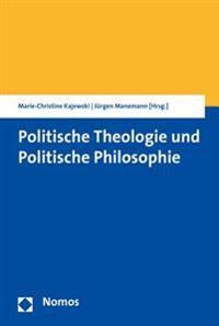 Politische Theologie Und Politische Philosophie